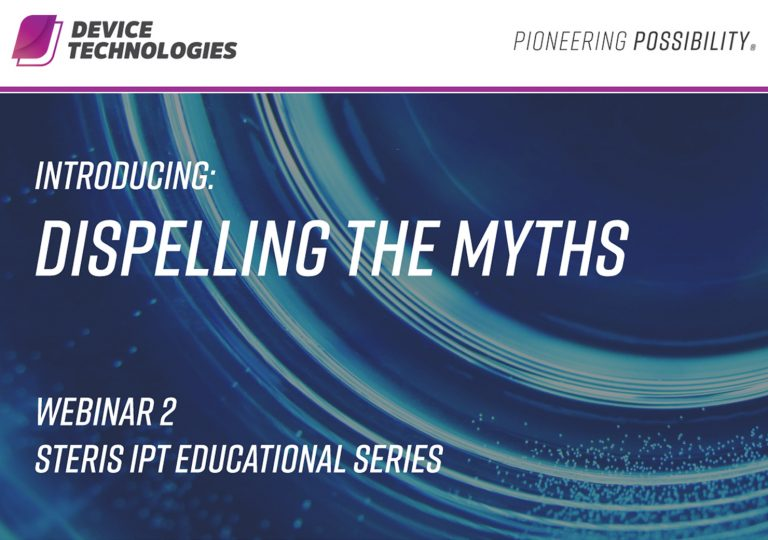 STERIS Dispelling the Myths Educational Series: Webinar 2
